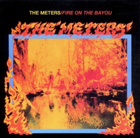 Meters / Fire On The Bayou