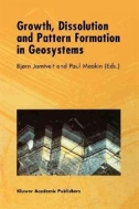 Growth, Dissolution and Pattern Formation in Geosystems (ISBN : 9789048140305)