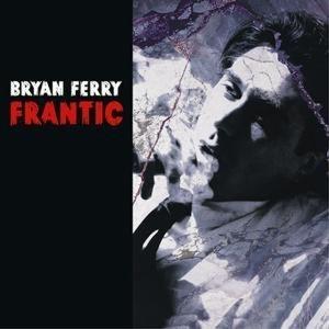 [미개봉] Bryan Ferry / Frantic (미개봉)