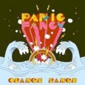 Orange Range / Panic Fancy