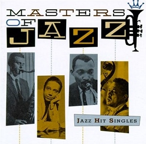 masters of jazz - jazz hit singles