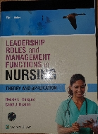 LEADERSHIP ROLES and MANAGEMENT FUNCTIONS in nursing Eighth Edition