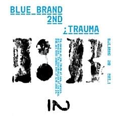 블루브랜드 (Blue Brand) 2집 - Trauma  ( Part 1 ) *MC몽, 제아, 미료, 케이윌, 김진표, MC 스나이퍼, 별, 슈프림팀