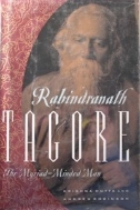 Rabindranath Tagore: The Myriad-Minded Man #
