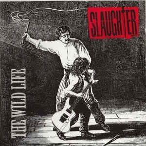 [수입] Slaughter - The Wild Life