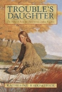 Trouble's Daughter: The Story of Susanna Hutchinson, Indian Captive (Paperback)