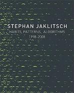 Stephan Jaklitsch - Habits, Patterns, Algorithms 1998-2008   (ISBN : 9780979539527)