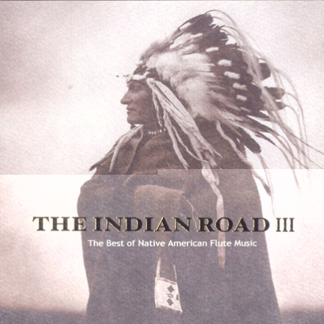 The Indian Road 3 -  The Best Of Native American Flute Music  [미개봉] * 인디언 로드3 / 인디안