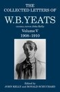 Collected Letters of W. B. Yeats Vol.V:1908-1910