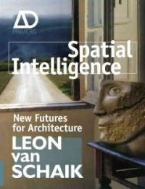 Spatial Intelligence : New Futures for Architecture (ISBN : 9780470723227)