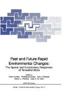 Past and Future Rapid Environmental Changes : The Spatial and Evolutionary Responses of Terrestrial Biota (ISBN : 9783642644719)