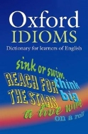 OXFORD IDIOMS (DICTIONARY FOR LEARNERS OF ENGLISH)