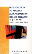 Introduction to Project Management in Health Research : A Guide for New Researchers (ISBN:9780335197088)