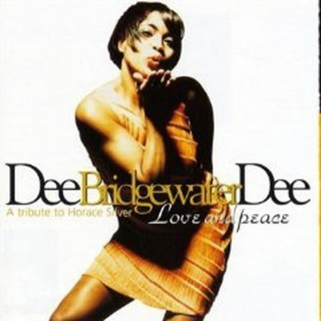 Dee Dee Bridgewater / Love And Peace: A Tribute To Horace Silver (수입)