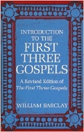 INTRODUCTION TO THE FIRST THREE GOSPELS