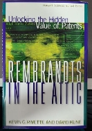 Rembrandts in the Attic : Unlocking the Hidden Value of Patents
