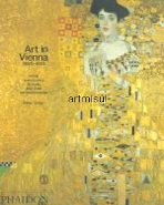 새책. Art in Vienna 1898-1918 : Klimt Kokoschka Schiele and Their Contemporaries