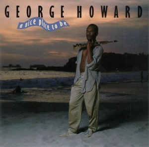 [수입] George Howard - A Nice Place To Be