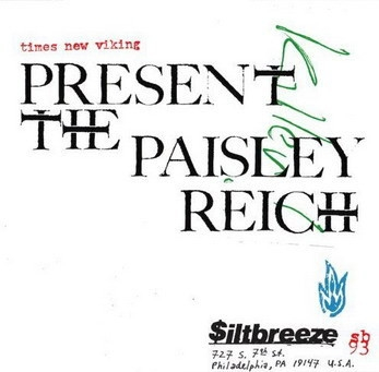 Times New Viking / Present the Paisley Reich