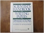 Scientist`s Handbook for Writing Papers and Dissertations (Prentice Hall Advanced Reference Series Physical and Life Sciences)