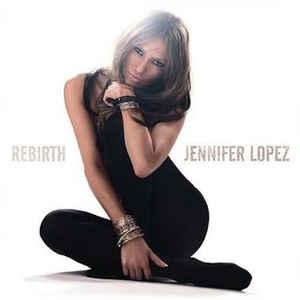 [수입] Jennifer Lopez - Rebirth
