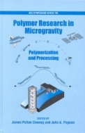 Polymer Research in Microgravity : Polymerization and Processing (American Chemical Society Symposium Series, Vol.793) (ISBN : 9780841237445)