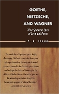 Goethe, Nietzsche, and Wagner : Their Spinozan Epics of Love and Power (ISBN : 9780739111277)