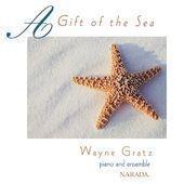 Wayne Gratz / A Gift Of The Sea