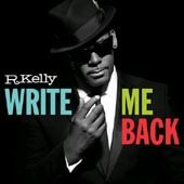 R. Kelly / Write Me Back (Deluxe Edition)