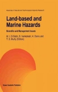 Land-Based and Marine Hazards : Scientific and Management Issues (ISBN : 9780792340645)