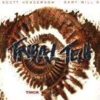 Tribal Tech (Scott Henderson / Gary Willis) / Thick (수입)