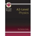 A2-Level Physics The Revision Guide(ISBN 9781841 463674)