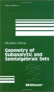 Geometry of Subanalytic and Semialgebraic Sets  (ISBN : 9780817640002)