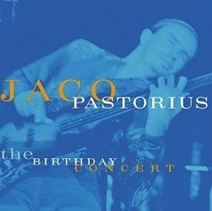 [미개봉] Jaco Pastorius / The Birthday Concert (수입)