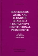 Households, Work and Economic Change : A Comparative Institutional Perspective (ISBN : 9781461378020)