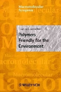 Polymers Friendly for the Environment (Macromolecular Symposia, #152)  (ISBN : 9783527301317)