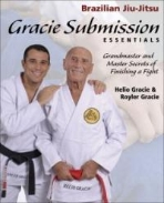 Gracie Submission Essentials : Grandmaster And Master: Secrets of Finishing the Fight