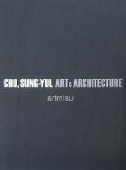 조성렬 趙聖烈 CHO, SUNG-YUL ART & ARCHITECTURE