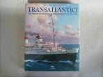 Transatlantici. The history of the great italian liners on the Atlantic