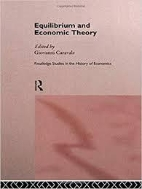 Equilibrium and Economic Theory (Routledge Studies in the History of Economics) (Hardcover)
