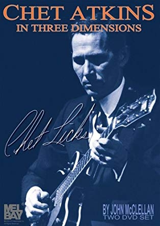 Chet Atkins In Three Dimensions Chet Licks by John Mcclellan