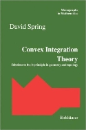 Convex Integration Theory : Solutions to the h-Principle in Geometry and Topology (Monographs in Mathematics, Vol. 92)