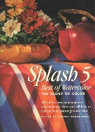 Splash 5 : Best of Watercolor : The Glory of Color