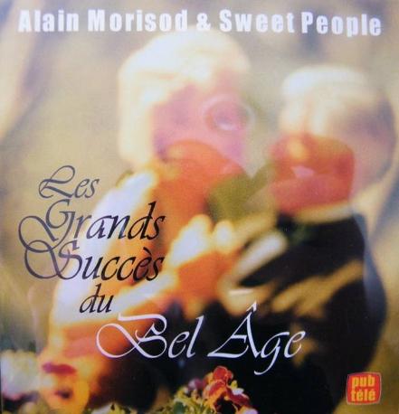 Sweet People (& Alain Morisod) - Les Grands Succes du Bel Age