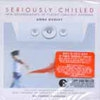 Anne Dudley / Seriously Chilled (ekcd0629)