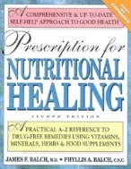 Prescription for Nutritional Healing : A Practical A-Z Reference to Drug-Free Remedies Using Vitamins, Minerals, Herbs & Food Supplements, 2/ed  (ISBN : 9780895297273)
