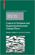 Control of Turbulent and Magnetohydrodynamic Channel Flows : Boundary Stabilization and State Estimation (ISBN:9780817646981)