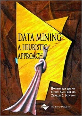Data Mining : A Heuristic Approach  (ISBN : 9781930708259)