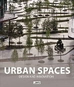 Urban Spaces : Design and Innovation   (ISBN : 9788415492030)