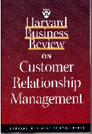 Harvard Business Review on Customer Relationship Management (Harvard Business Review Paperback Serie